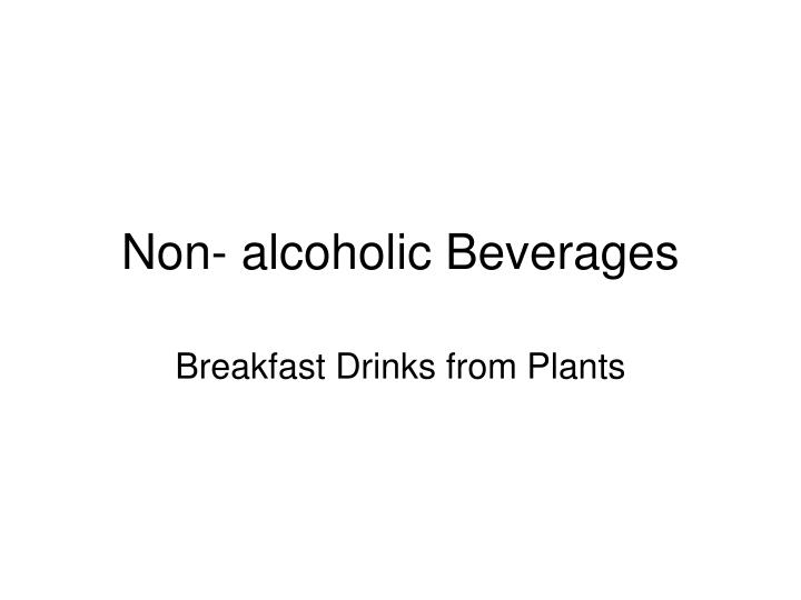 non alcoholic beverages n.