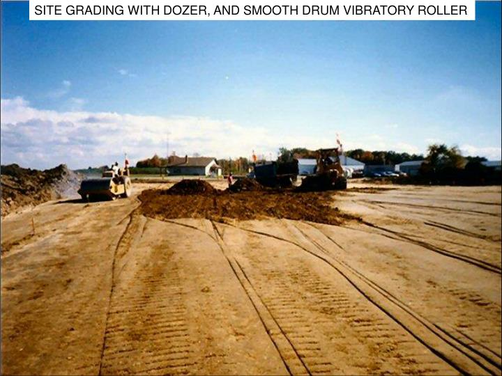 SITE GRADING WITH DOZER, AND SMOOTH DRUM VIBRATORY ROLLER