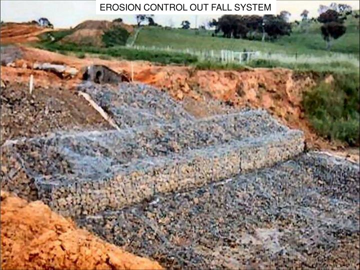 EROSION CONTROL OUT FALL SYSTEM