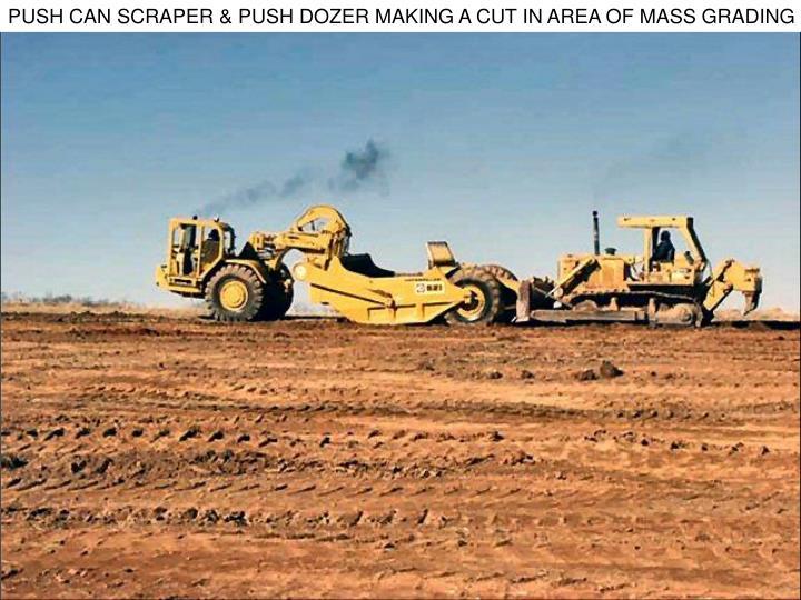 PUSH CAN SCRAPER & PUSH DOZER MAKING A CUT IN AREA OF MASS GRADING