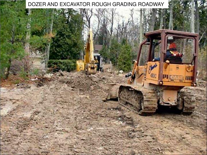 DOZER AND EXCAVATOR ROUGH GRADING ROADWAY