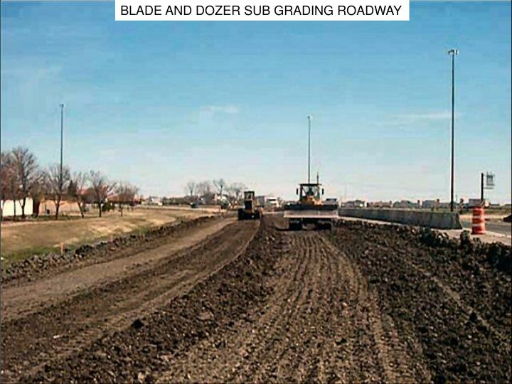 BLADE AND DOZER SUB GRADING ROADWAY