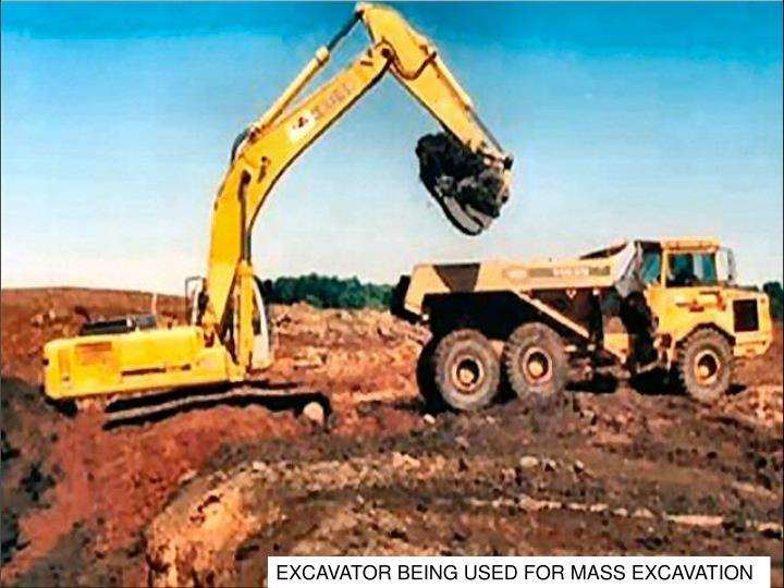 EXCAVATOR BEING USED FOR MASS EXCAVATION