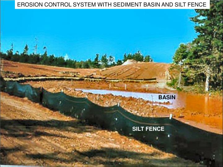EROSION CONTROL SYSTEM WITH SEDIMENT BASIN AND SILT FENCE