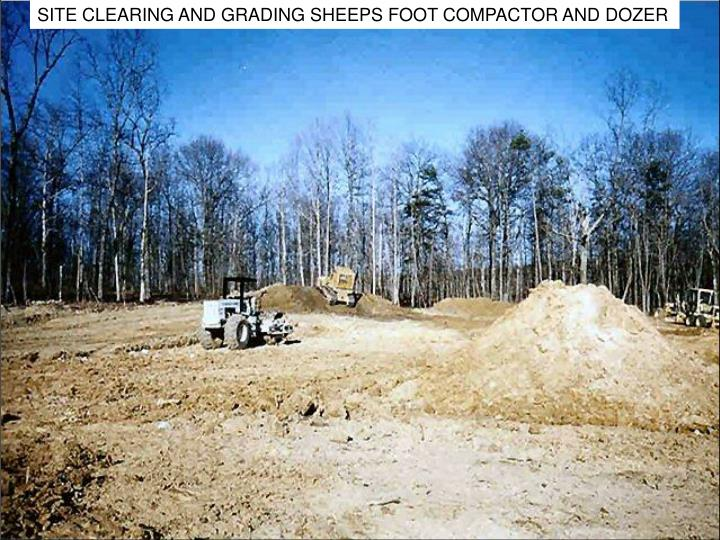 SITE CLEARING AND GRADING SHEEPS FOOT COMPACTOR AND DOZER