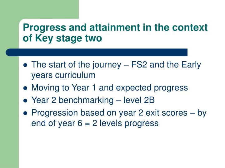 Progress and attainment in the context of Key stage two