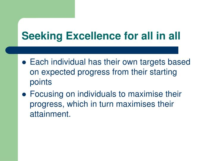 Seeking Excellence for all in all