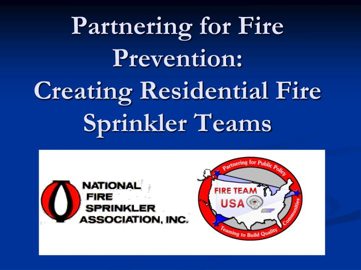 partnering for fire prevention creating residential fire sprinkler teams n.