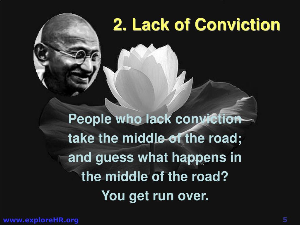 2. Lack of Conviction