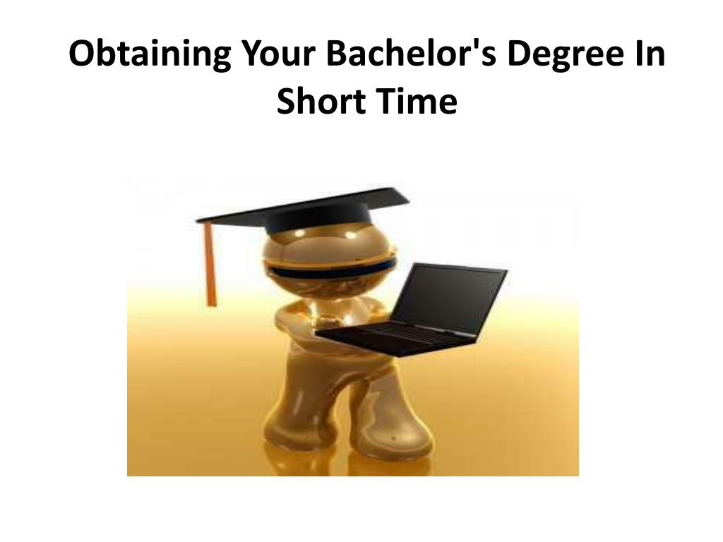 obtaining your bachelor s degree in short time l.