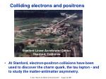 colliding electrons and positrons