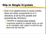 slip in single crystals