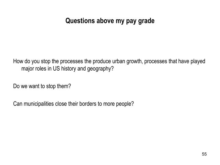 Questions above my pay grade