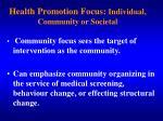 health promotion focus individual community or societal1