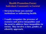 health promotion focus individual community or societal2