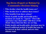 top down expert or bottom up community decision making