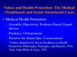 values and health promotion the medical traditional and social structural cases