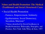 values and health promotion the medical traditional and social structural cases1