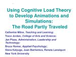 using cognitive load theory to develop animations and simulations the road partly traveled