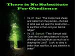 there is no substitute for obedience