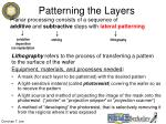 patterning the layers