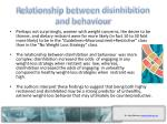 r elationship between disinhibition and behaviour