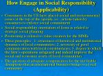 how engage in social responsibility applicability