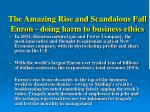 the amazing rise and scandalous fall enron doing harm to business ethics