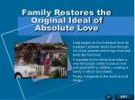 family restores the original ideal of absolute love