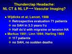 thunderclap headache nl ct nl lp vascular imaging