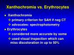 xanthochromia vs erythrocytes