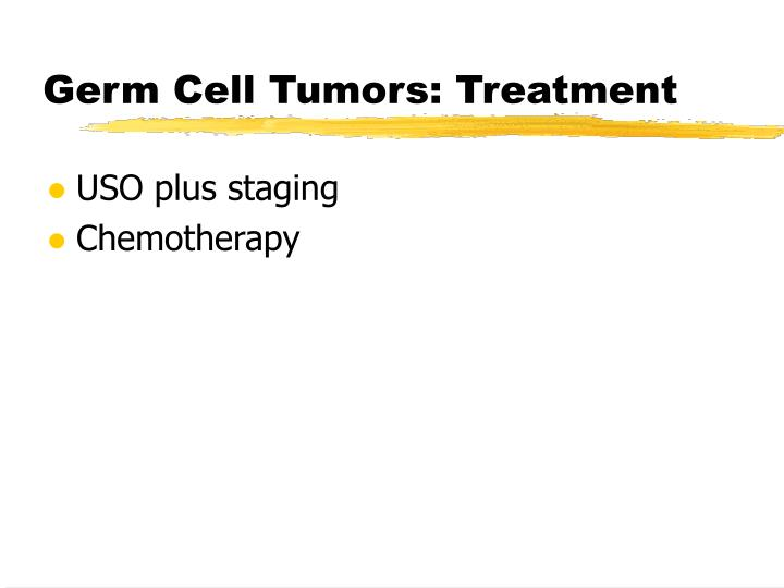 Germ Cell Tumors: Treatment