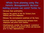 whole farm planning using the holistic management decision making process can assist farms to