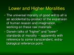 lower and higher moralities