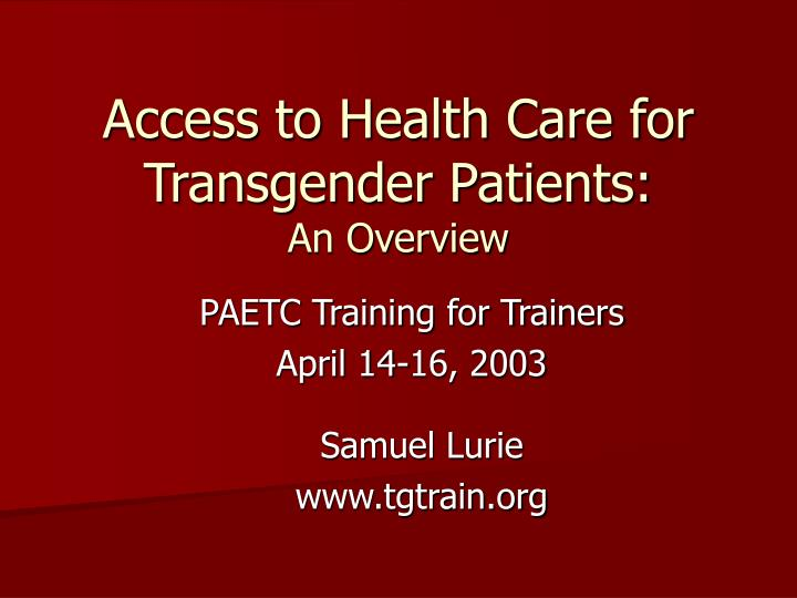 access to health care for transgender patients an overview n.