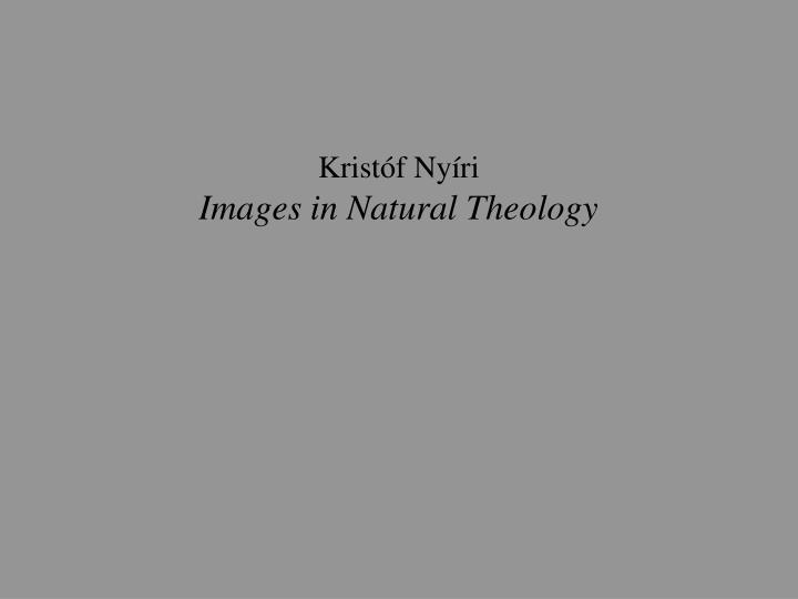 krist f ny ri images in natural theology n.