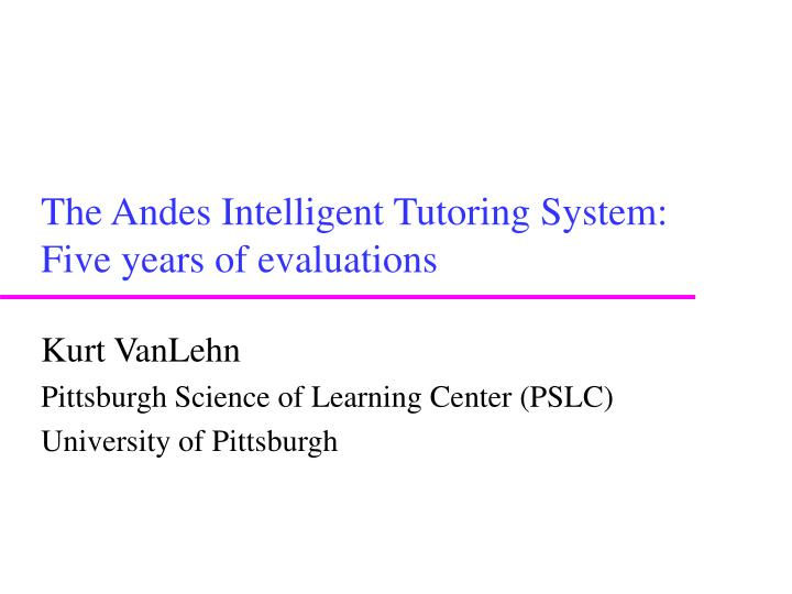 the andes intelligent tutoring system five years of evaluations n.