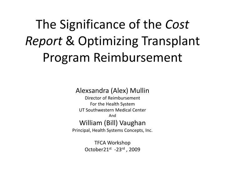 the significance of the cost report optimizing transplant program reimbursement n.