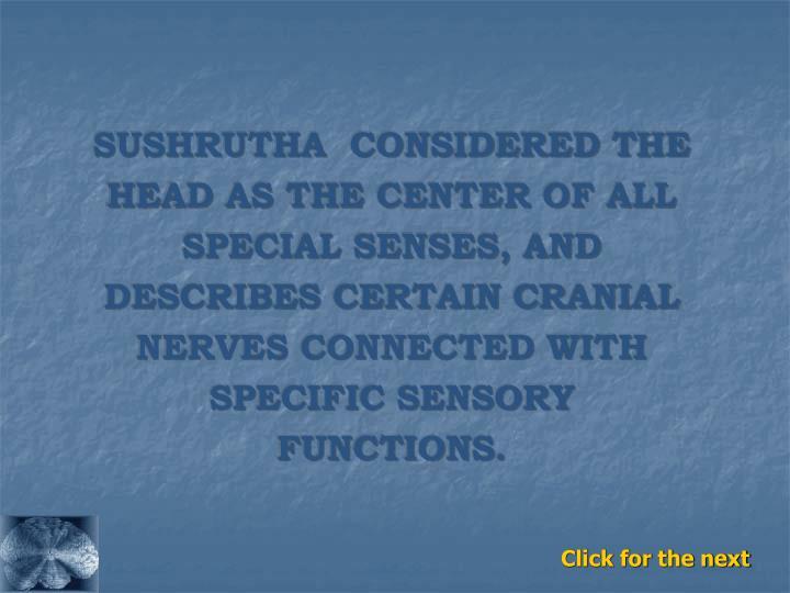 SUSHRUTHA  CONSIDERED THE