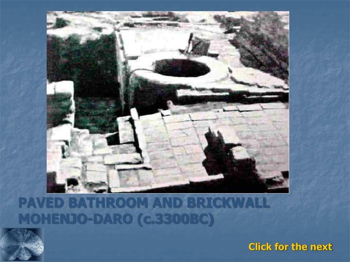 PAVED BATHROOM AND BRICKWALL MOHENJO-DARO (c.3300BC)