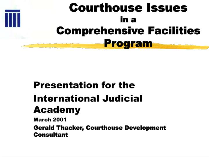 courthouse issues in a comprehensive facilities program n.