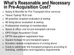what s reasonable and necessary in pre acquisition cost
