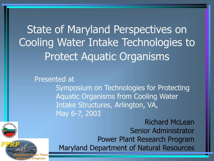 state of maryland perspectives on cooling water intake technologies to protect aquatic organisms n.