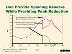 can provide spinning reserve while providing peak reduction