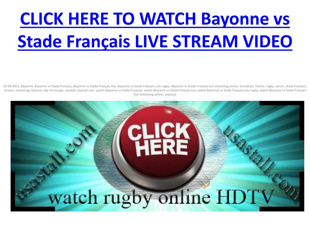click here to watch bayonne vs stade fran ais live stream video l.