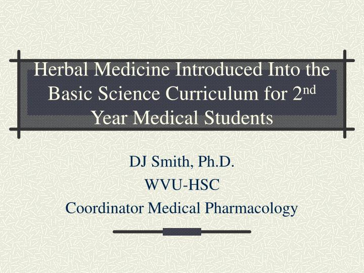 herbal medicine introduced into the basic science curriculum for 2 nd year medical students n.