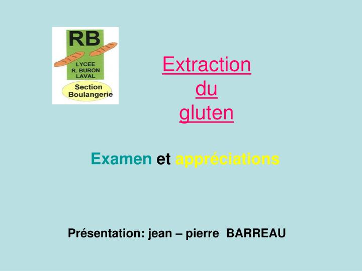 extraction du gluten n.
