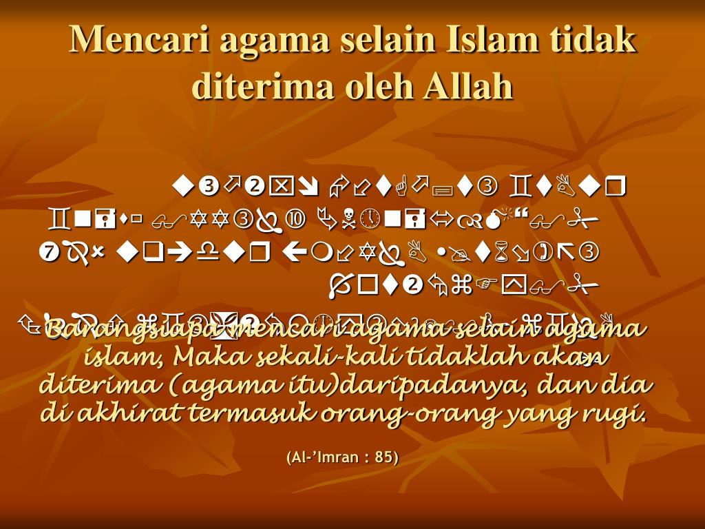 Mencari agama selain Islam tidak diterima oleh Allah