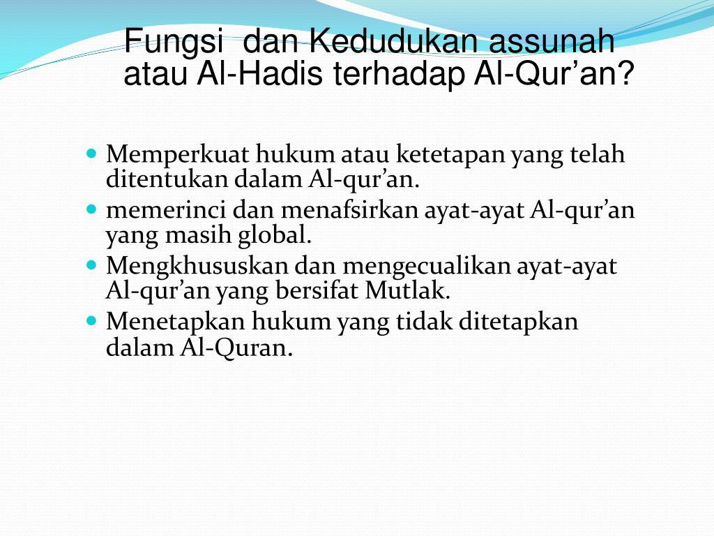 Fungsi  dan Kedudukan assunah atau Al-Hadis terhadap Al-Qur'an?