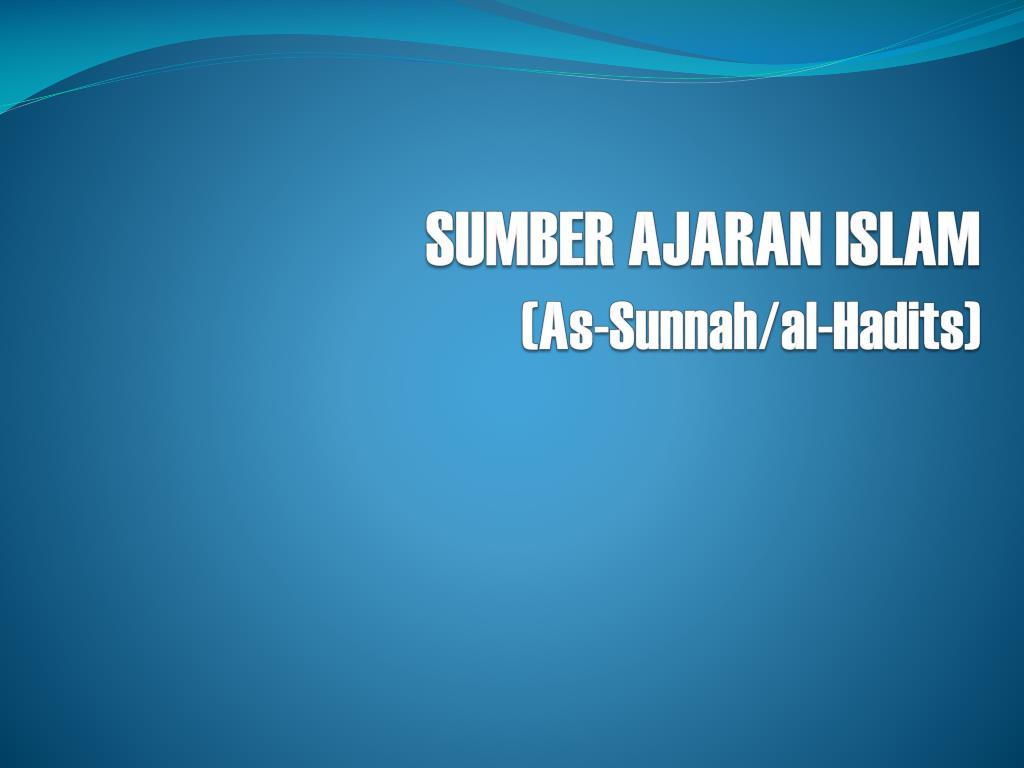 sumber ajaran islam as sunnah al hadits l.
